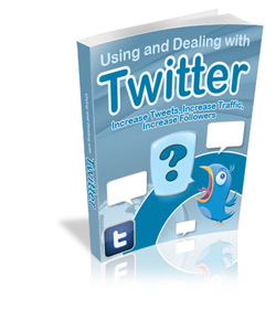 Using And Dealing With Twitter