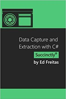 Data Capture and Extraction with C# Succinctly