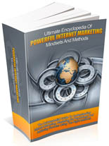 Ultimate Encyclopedia Of Powerful Internet Marketing Mindsets And Methods - PLR